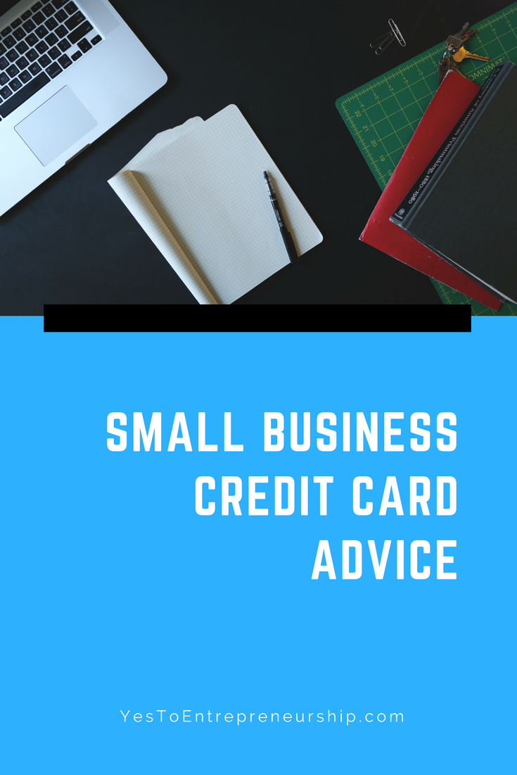 Small business credit card advice Yes to Entrepreneurship