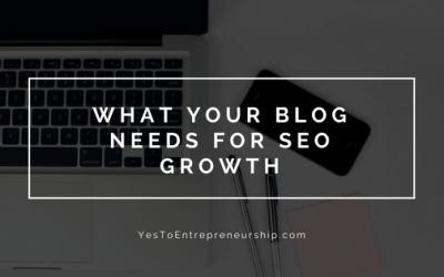 Here's what your blog needs for SEO growth