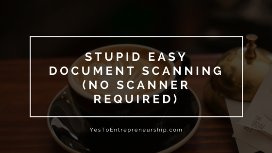 Stupid Easy document scanning (no scanner required)