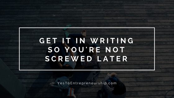 Get it in writing so you're not screwed later