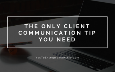 The only client communication tip you need