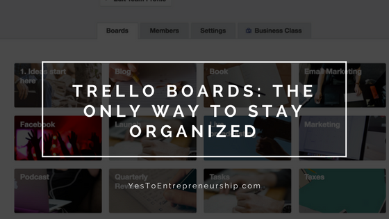 Trello boards are the only way to get organized