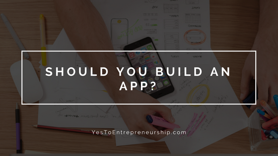 Should you build an app
