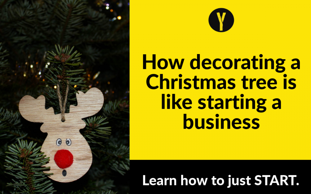 Learn how decorating a Christmas tree is like starting a business